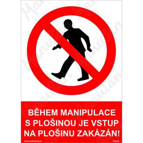 Během manipulace s plošinou je vstup na plošinu zakázán, plast 2