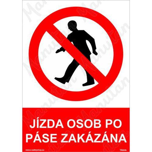 Jízda osob po páse zakázána, plast 148 x 210 x 2 mm A5