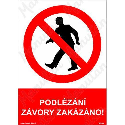 Podlézání závory zakázáno, plast 210 x 297 x 0,5 mm A4
