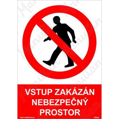 Vstup zakázán, nebezpečný prostor, plast 297 x 420 x 0,5 mm A3