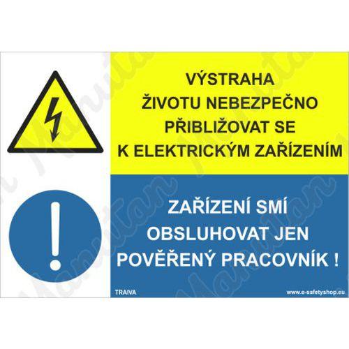 Výstraha životu nebezpečno přibližovat se k elektrickým zařízení