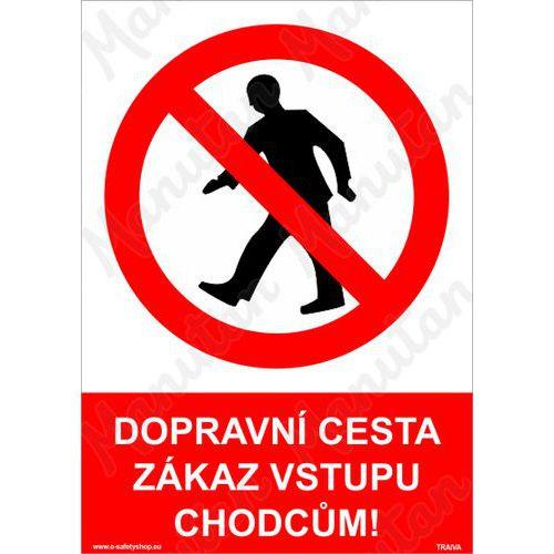 Dopravní cesta zákaz vstupu chodcům, plast 148 x 210 x 2 mm A5