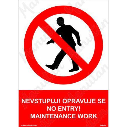 Nevstupuj, opravuje se - No entry, maintenance work, plast 297 x
