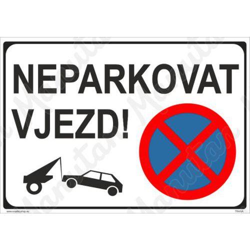 Neparkovat vjezd, plast 420 x 297 x 0,5 mm A3