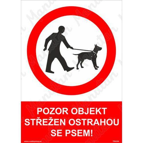 Pozor objekt střežen ostrahou se psem, plast 148 x 210 x 0,5 mm