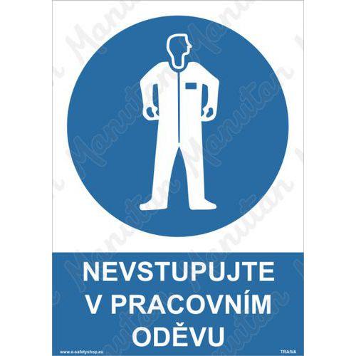 Nevstupujte v pracovním oděvu, plast 148 x 210 x 2 mm A5