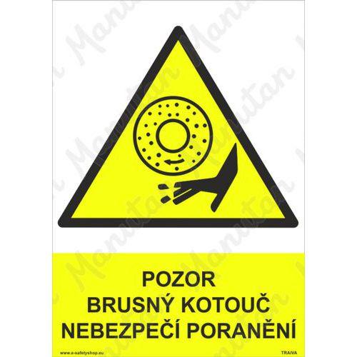Pozor brusný kotouč nebezpečí poranění, plast 148 x 210 x 2 mm A