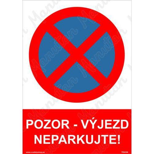 Pozor výjezd neparkujte, plast 297 x 420 x 2 mm A3
