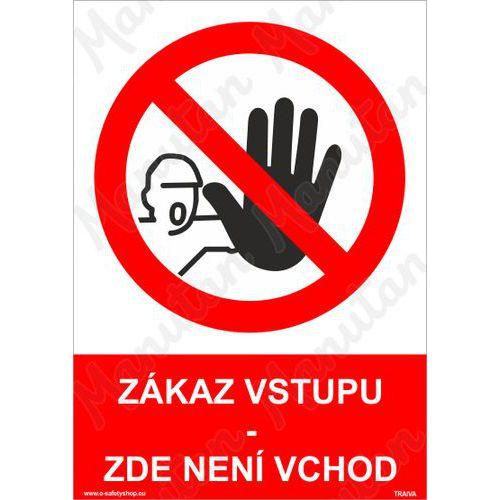 Zákaz vstupu zde není vchod, plast 210 x 297 x 2 mm A4