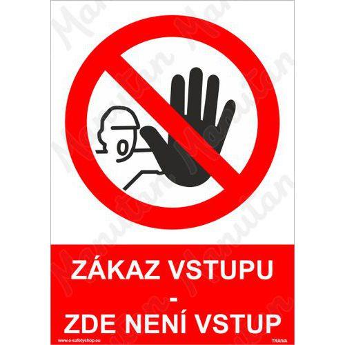 Zákaz vstupu zde není vstup, plast 148 x 210 x 2 mm A5