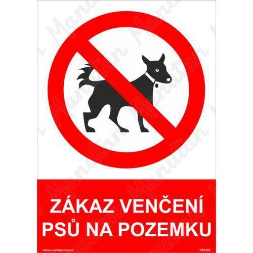 Zákaz venčení psů na pozemku, plast 148 x 210 x 0,5 mm A5