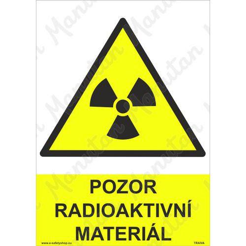 Pozor radioaktivní materiál, plast 297 x 420 x 0,5 mm A3
