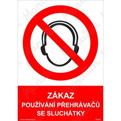 Zákaz používání přehrávačů se sluchátky, plast 210 x 297 x 2 mm
