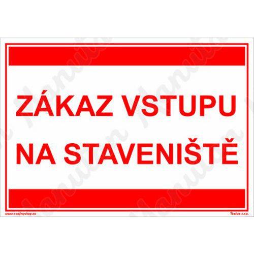 Zákaz vstupu na staveniště, plast 210 x 148 x 2 mm A5