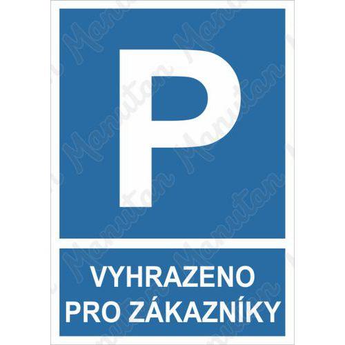 Vyhrazené parkování pro zákazníky, samolepka 210 x 297 x 0,1 mm
